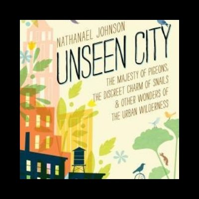 Book Review for Unseen City by Nathanael Johnson