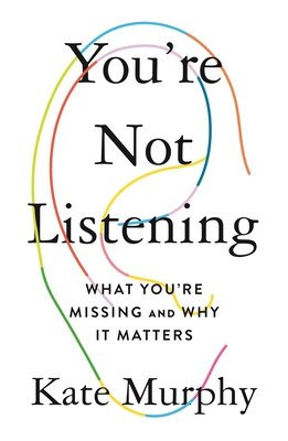 not listening book cover kate murphy