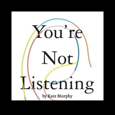 Book Review of You're Not Listening by Kate Murphy
