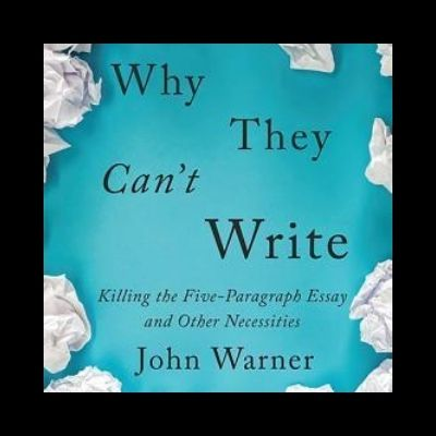 Book Review of Why They Can't Write by John Warner