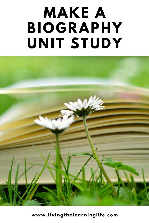 make a biography unit study