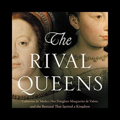 Book Review of The Rival Queens by Nancy Goldstone