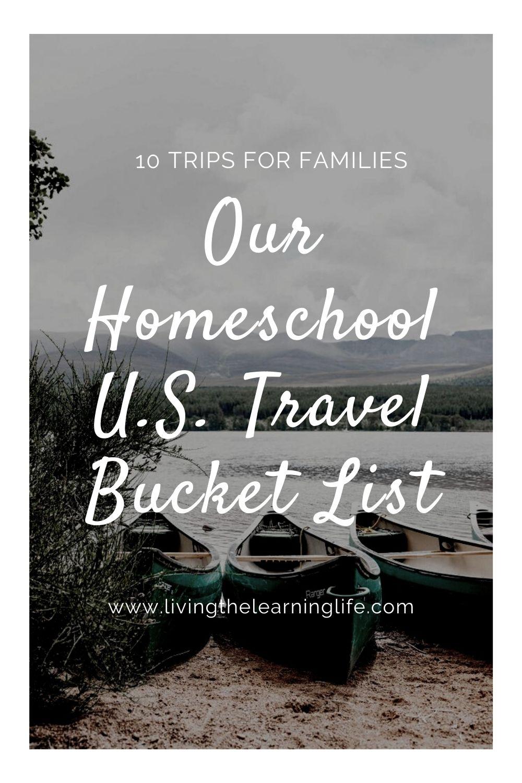 homeschool travel bucket list for families